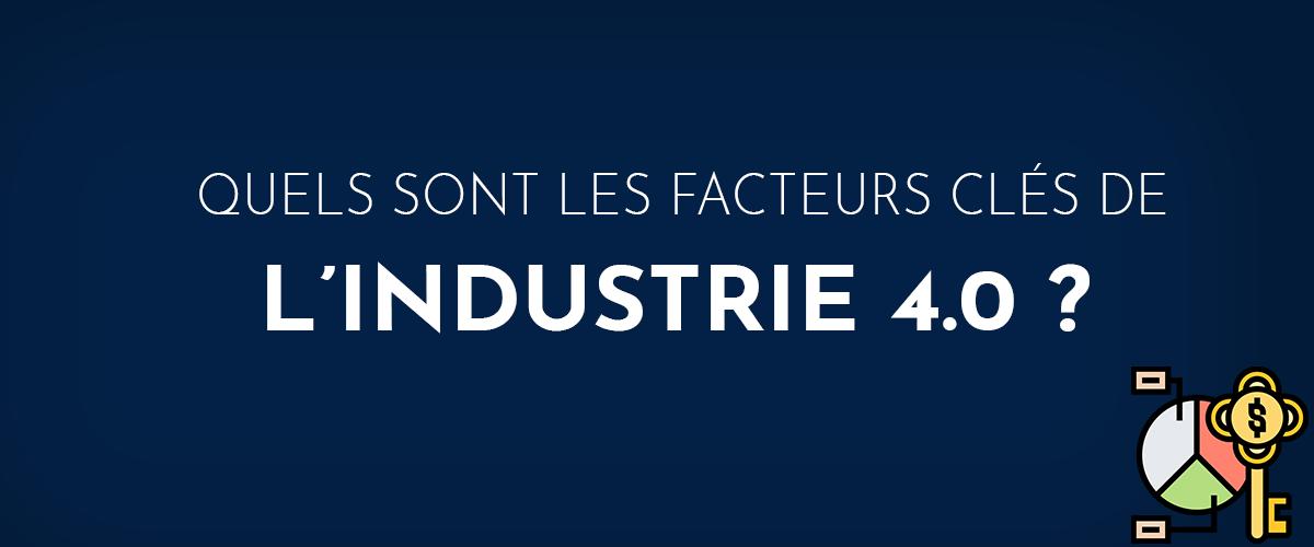 Facteurs clés de l'industrie