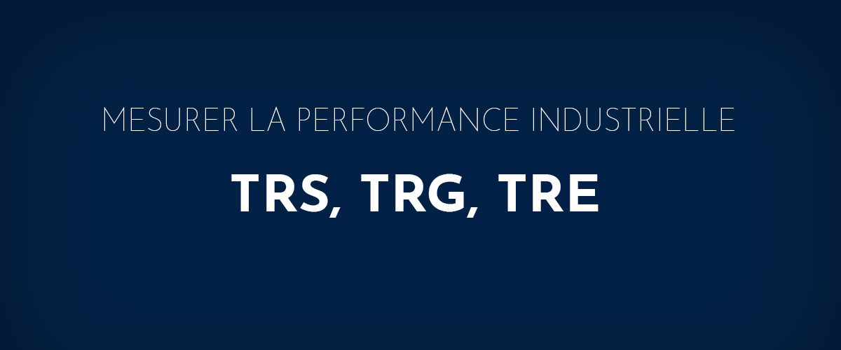 Mesurer-la-performance-industrielle,-TRS,-TRE,-TRG